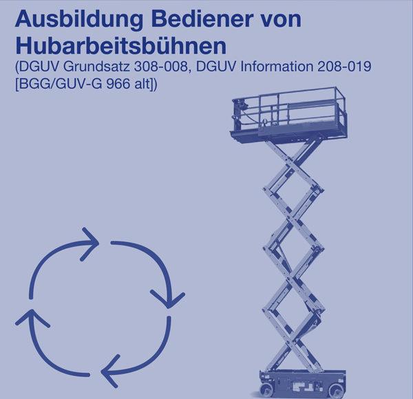 Ausbildung Bediener von Hubarbeitsbühnen (DGUV Grundsatz 308-008, DGUV Information 208-019 [BGG/GUV-G 966 alt])